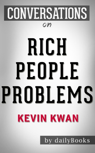 Daily Books - Rich People Problems: A Novel by Kevin Kwan  Conversation Starters