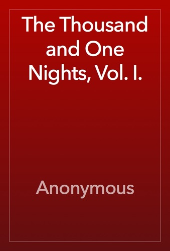 Anonymous - The Thousand and One Nights, Vol. I.