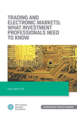 Trading and Electronic Markets: What Investment Professionals Need to Know