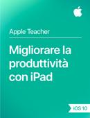 Migliorare la produttività con iPad iOS 10