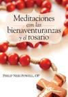 Meditaciones Con Las Bienaventuranzas Y El Rosario