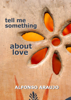 Alfonso Araujo - Tell Me Something About Love artwork