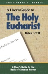 A Users Guide To The Holy Eucharist Rites I And II
