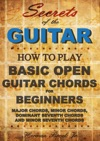 Guitar Chords Learn How To Play Basic Open Guitar Chords For Beginners - Secrets Of The Guitar