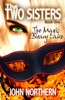 The Two Sisters: Book One - The Magic of Bleary Lake