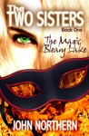 The Two Sisters Book One - The Magic Of Bleary Lake