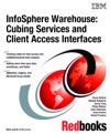 InfoSphere Warehouse Cubing Services And Client Access Interfaces