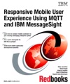 Responsive Mobile User Experience Using MQTT And IBM MessageSight