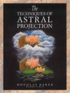 The Techniques Of Astral Projection