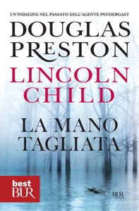 La mano tagliata da Douglas Preston & Lincoln Child
