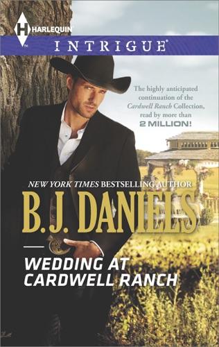 B.J. Daniels - Wedding at Cardwell Ranch