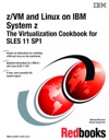 ZVM And Linux On IBM System Z The Virtualization Cookbook For SLES 11 SP1