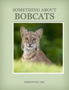 Something About Bobcats