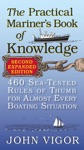 The Practical Mariners Book Of Knowledge 2nd Edition  460 Sea-Tested Rules Of Thumb For Almost Every Boating Situation