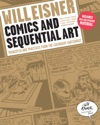 Comics And Sequential Art Principles And Practices From The Legendary Cartoonist