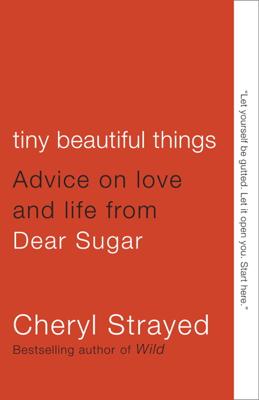 Tiny Beautiful Things - Cheryl Strayed book