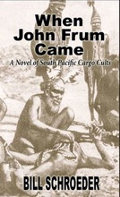 When John Frum Came: A Novel of South Pacific Cargo Cults