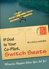 If God Is Your Co-Pilot Switch Seats