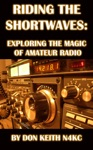 Riding The Shortwaves Exploring The Magic Of Amateur Radio