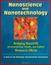 Nanoscience And Nanotechnology Bridging NanoEHS Environmental Health And Safety Research Efforts A Joint US-EU Workshop Nanomaterials Assessment