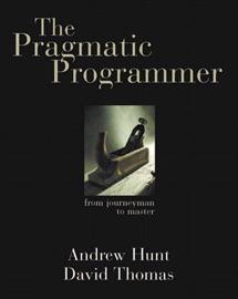 The Pragmatic Programmer: From Journeyman to Master - Andrew Hunt & David Thomas