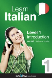 Learn Italian -  Level 1: Introduction (Enhanced Version) - Innovative Language Learning, LLC