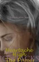 Heartache High: The Primer