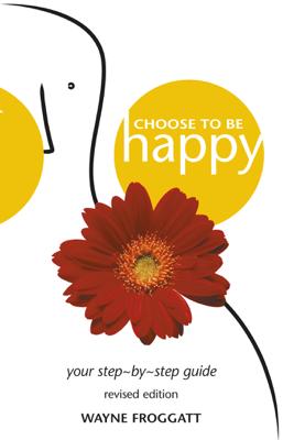 Choose to be Happy - Wayne Froggatt book