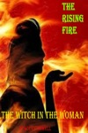 The Rising Fire The Witch In The Woman Book One