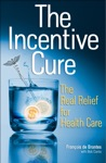 The Incentive Cure