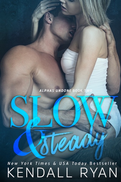 Slow & Steady - Kendall Ryan book cover