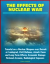 The Effects Of Nuclear War Tutorial On A Nuclear Weapon Over Detroit Or Leningrad Civil Defense Attack Cases And Long-Term Effects Economic Damage Fictional Account Radiological Exposure