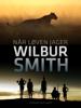 Wilbur Smith - Når løven jager artwork