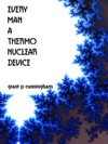 Every Man A Thermo Nuclear Device