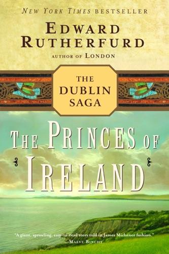 Edward Rutherfurd - The Princes of Ireland