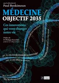 OBJECTIF 2035 : CES INNOVATIONS MéDICALES QUI VONT CHANGER NOTRE VIE