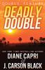 Diane Capri & J. Carson Black - Deadly Double artwork