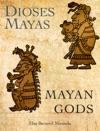 Dioses Mayas - Mayan Gods