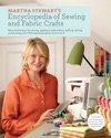 Martha Stewarts Encyclopedia Of Sewing And Fabric Crafts