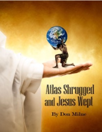 Atlas Shrugged And Jesus Wept