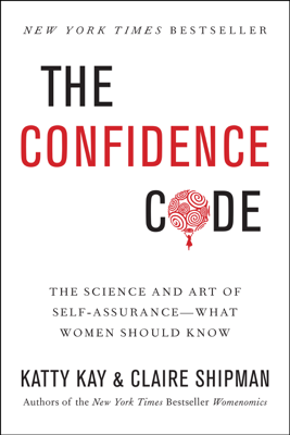 The Confidence Code - Katty Kay & Claire Shipman book