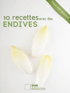 10 recettes avec des endives da Anne Cécile Odouard & Jérôme Odouard