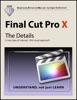 Final Cut Pro X - The Details