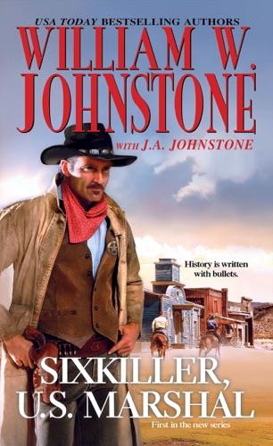 William W. Johnstone & J.A. Johnstone - Sixkiller, U.S. Marshal