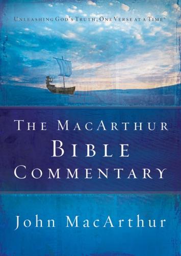 John F. MacArthur - The MacArthur Bible Commentary
