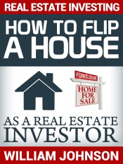 Real Estate Investing: How to Flip a House as a Real Estate Investor