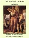 The Dramas Of Aeschylus