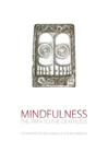 Mindfulness,  The Path to the Deathless