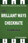1001 Brilliant Ways To Checkmate 21st-Century Edition