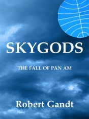 Download Skygods: The Fall of Pan Am